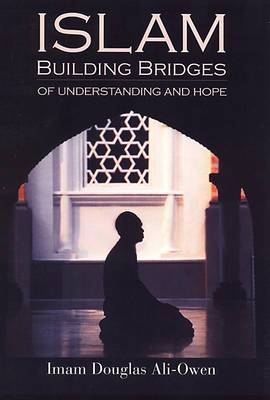 Islam: Building Bridges of Understanding and Hope