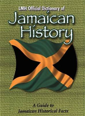 LMH Official Dictionary of the History of Jamaica