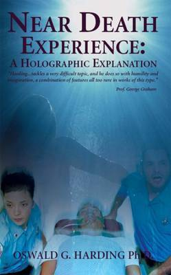 Near Death Experience: A Holographic Explanation