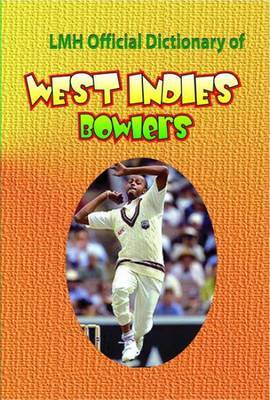 LMH Official Dictionary of West Indies Bowlers
