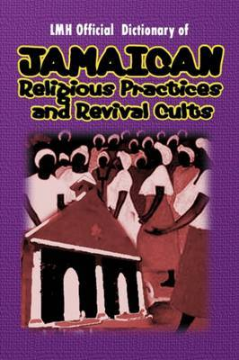 LMH Official Dictionary of Jamaican Religious Practices and Revival Cults
