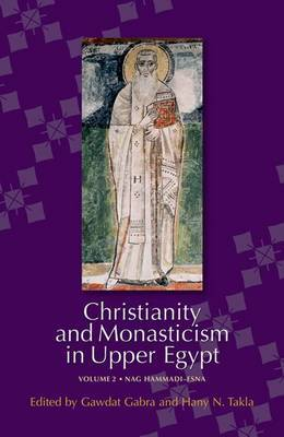 Christianity and Monasticism in Upper Egypt: v. 2: Nag Hammadi - Esna
