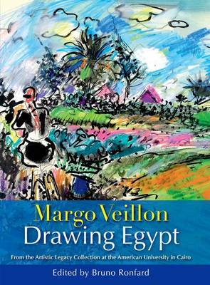 Drawing Egypt: From the Artistic Legacy Collection at the American University in Cairo