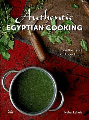 Authentic Egyptian Cooking: From the Table of Abou el Sid