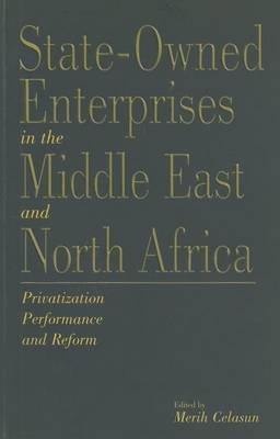 State-Owned Enterprises in the Middle East and North Africa: Privatization, Performance, and Reform