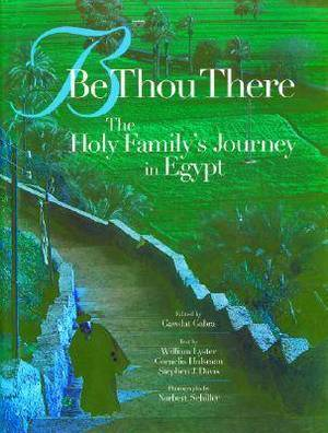 Be Thou There: The Holy Family's Journey in Egypt