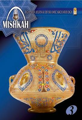 Mishkah: Egyptian Journal of Islamic Archaeology. Volume 3