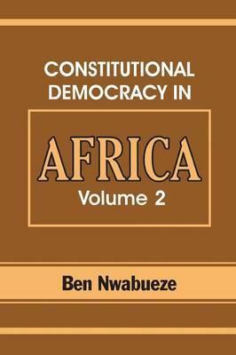 Constitutional Democracy in Africa. Vol. 2. Constitutionalism, Authoritarianism and Statism