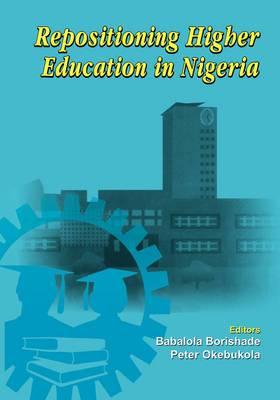 Repositioning Higher Education in Nigeria: Proceedings of the Summit on Higher Education in Nigeria