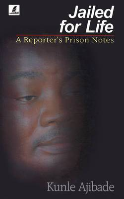 Jailed for Life: A Reporter's Prison Notes