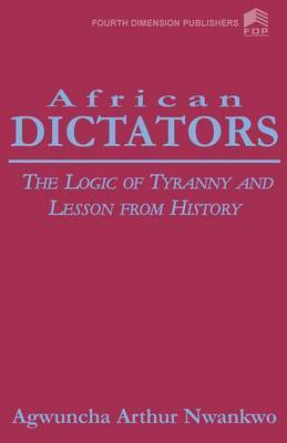 African Dictators. the Logic of Tyrany and Lesson from History