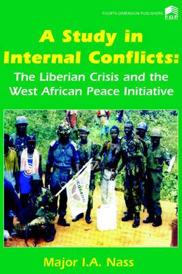 A Study in Internal Conflicts: The Liberian Crisis & the West African Peace Initiative