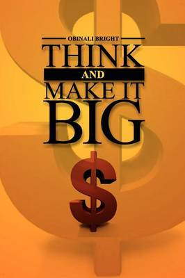 Think and Make It Big
