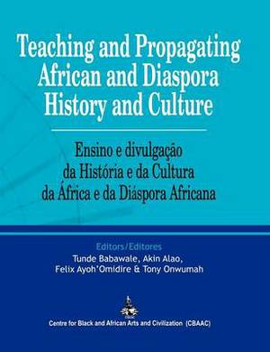 Teaching and Propagating African and Diaspora History and Culture