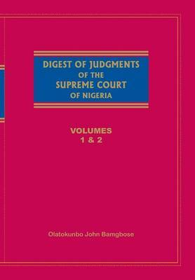 Digest of Judgements of the Supreme Court of Nigeria: Vols 1 and 2