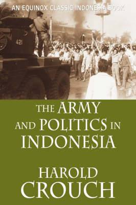 The Army and Politics in Indonesia (Revised Edition)