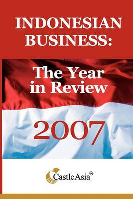 Indonesian Business: The Year in Review 2007