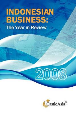 Indonesian Business: The Year in Review 2008