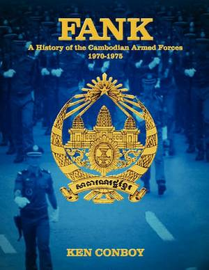 Fank: A History of the Cambodian Armed Forces 1970-1975