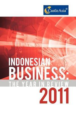 Indonesian Business: The Year in Review 2011