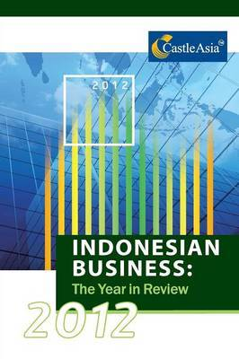 Indonesian Business: The Year in Review 2012