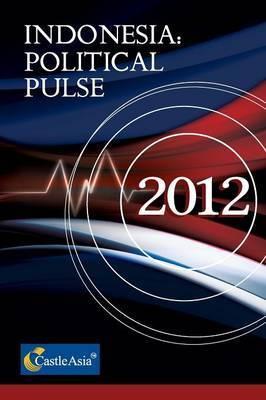 Indonesia: Political Pulse 2012