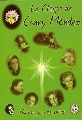 La Chispa de Conny Mendez: Humor y Memorias