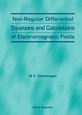 Non-regular Differential Equations and Calculations of Electromagnetic Fields