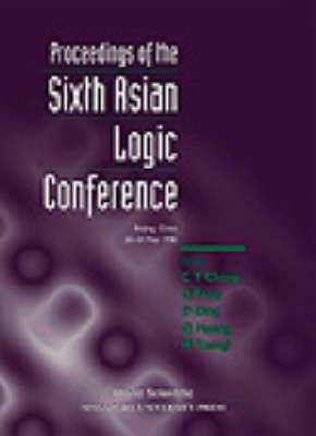 Proceedings of the Sixth Asian Logic Conference: Beijing, China, 20-24 May, 1996
