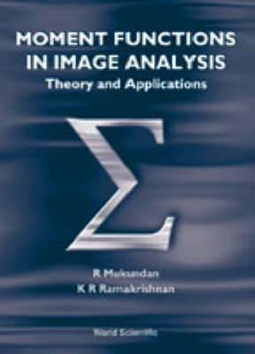 Moment Functions In Image Analysis - Theory And Applications