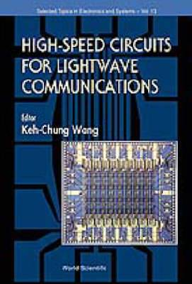 High Speed Circuits for Lightwave Communications, Selected Topics in Electronics and Systems: Vol 1
