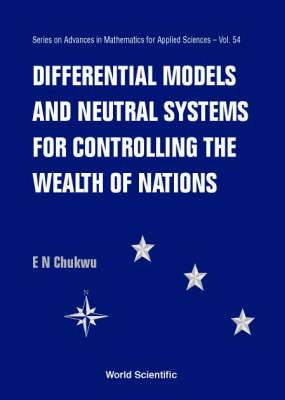 Differential Models and Neutral Systems for Controlling the Wealth of Nations