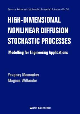 High-Dimensional Nonlinear Diffusion Stochastic Processes: Modelling for Engineering Applications