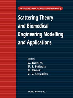 Scattering Theory and Biomedical Engineering Modelling and Applications - Proceedings of the 4th International Workshop