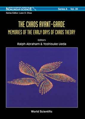 The Chaos Avant-Garde: Memories of the Early Days of Chaos Theory