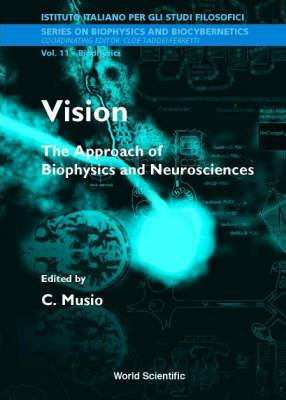 Vision: The Approach of Biophysics and Neurosciences - Proceedings of the International School of Biophysics Casamicciola, Napoli, Italy 11-16 October 1999: v. 11