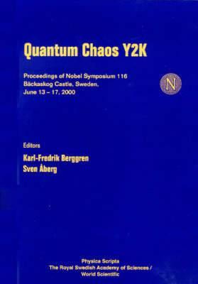 Quantum Chaos Y2K, Proceedings of Nobel Symposium 116: Proceedings of Nobel Symposium 116, Backaskog Castle, Sweden 13 - 17 June 2000