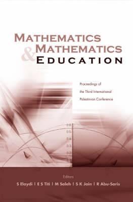 Mathematics and Mathematics Education: Proceedings of the Third International Palestinian Conference