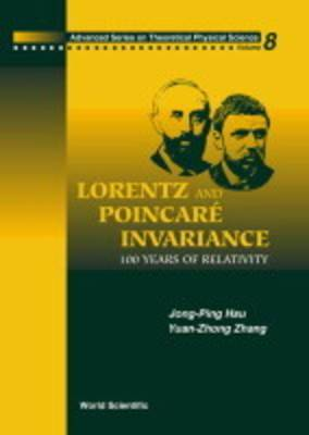Lorentz and Poincare Invariance: 100 Years of Relativity: v. 8