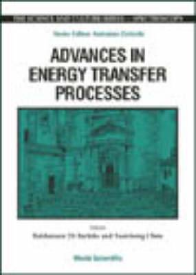 Advances in Energy Transfer Processes: Proceedings of the 16th Course of the International School of Atomic and Molecular Spectroscopy
