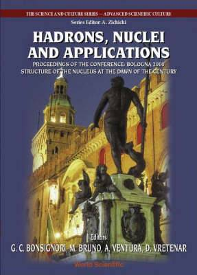 Hadrons, Nuclei and Applications, Procs of the Conf  Bologna 2000: Structure of the Nucleus at the Dawn of the Century : Vol.3