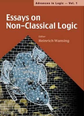 Essays on Non-classical Logic: v. 1