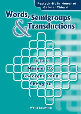 Words, Semigroups, And Transductions: Festschrift In Honor Of Gabriel Thierrin