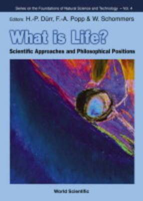 What is Life? Scientific Approaches and Philosophical Positions: Concepts, Basic Theories and Applications