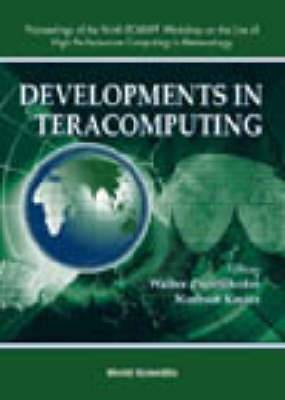 Developments in Teracomputing: Proceedings of the Ninth ECMWF Workshop on the Use of High Performance Computing in Meteorology