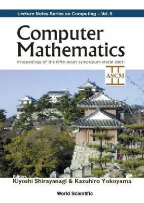 Computer Mathematics - Proceedings Of The Fifth Asian Symposium (Ascm 2001)