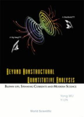Beyond Nonstructural Quantitative Analysis: Blown-ups, Spinning Currents and Modern Science
