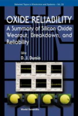 Oxide Reliability: A Summary of Silicon Oxide Wearout, Breakdown and Reliability