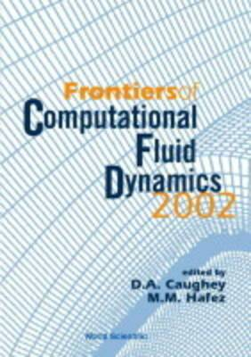 Frontiers of Computational Fluid Dynamics 2002: 2002