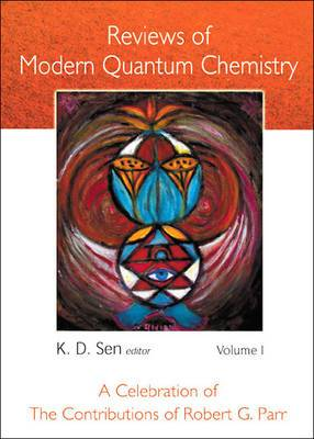 Reviews of Modern Quantum Chemistry: A Celebration of the Contributions of Robert G Parr